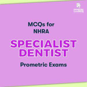 MCQs for NHRA Specialist Dentist Prometric Exams