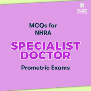 MCQs for NHRA Specialist Doctor Prometric Exams