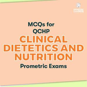 MCQs for QCHP Clinical Dietetics and Nutrition Prometric Exams