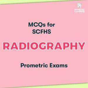 MCQs for SCFHS Radiography Prometric Exams