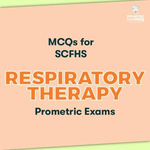 MCQs for SCFHS Respiratory Therapy Prometric Exams