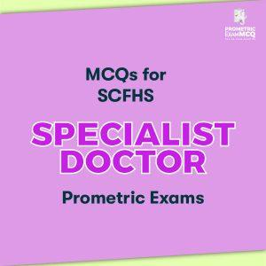 MCQs for SCFHS Specialist Doctor Prometric Exams