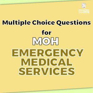 Multiple Choice Questions For MOH Emergency Medical Services