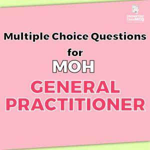 Multiple Choice Questions For MOH General Practitioner (GP)