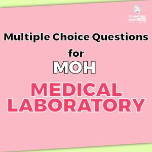 Multiple Choice Questions For MOH Medical Laboratory