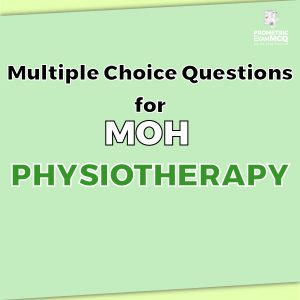 Multiple Choice Questions For MOH Physiotherapy