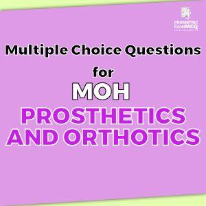 Multiple Choice Questions For MOH Prosthetics and Orthotics