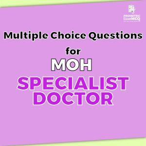 Multiple Choice Questions For MOH Specialist Doctor