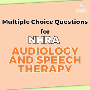 Multiple Choice Questions For NHRA Audiology and Speech Therapy