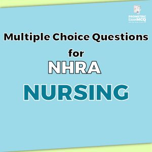 Multiple Choice Questions For NHRA Nursing
