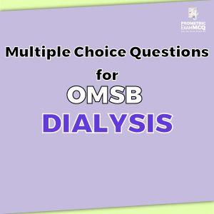 Multiple Choice Questions For OMSB Dialysis