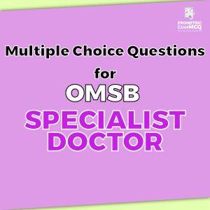 Multiple Choice Questions For OMSB Specialist Doctor
