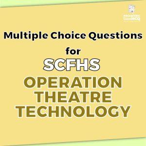 Multiple Choice Questions For SCFHS Operation Theatre Technology
