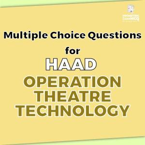 Multiple Choice Questions for HAAD Operation Theatre Technology