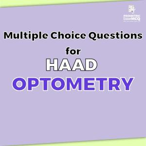 Multiple Choice Questions for HAAD Optometry