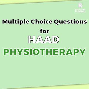 Multiple Choice Questions for HAAD Physiotherapy