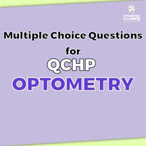 Multiple Choice Questions for QCHP Optometry