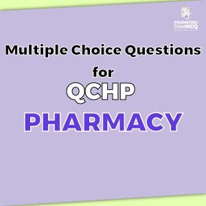 Multiple Choice Questions for QCHP Pharmacy