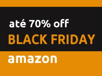 Black Friday Amazon.com.br promove descontos até 70% de descontos