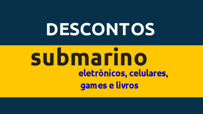 3cd30181d Saldão Submarino  Descontos eletrônicos