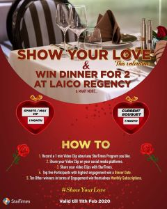 Startimes #ShowYourLove Valentine Contest, Win Valentine's Dinner for 2 at Laico Regency!