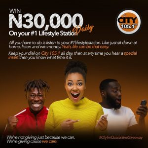 Win 30,000 Naira daily on your City105.1 Fm, Your #1lifestylestation.