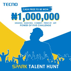 N1Million And Spark 5 Smartphones For Grabs in TECNO SPARK TALENT HUNT.