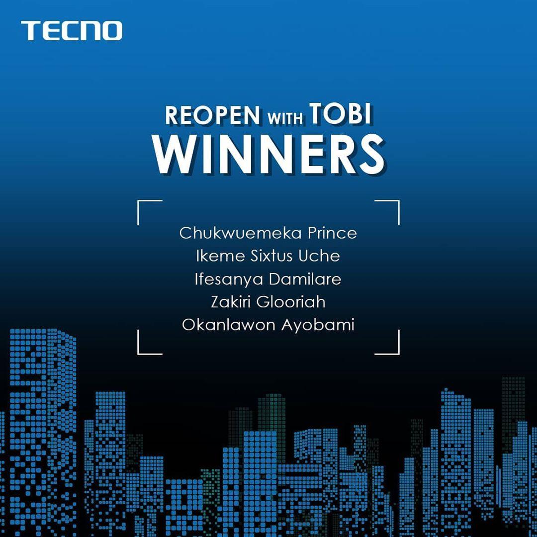 Winners Of Tecno #ReOpenWithTobi Activity.