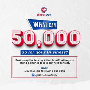 10 Participants To Win N50,000 in #WatchOutChallenge By WatchOutTechNg