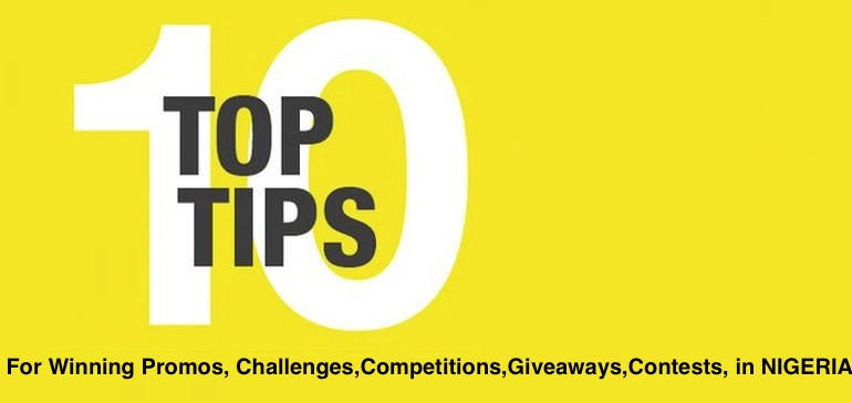 TOP 10 Winning Tip For Promos, Challenges, Giveaways, Contest, Competitions In Nigeria.