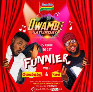 Indomie Owambe Saturday Featuring Omobaba and Yaw.