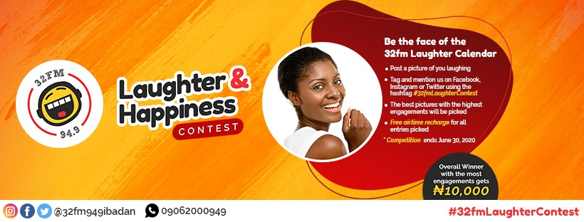Win N10,000 and Loads of Airtime in Laughter and Happiness Contest By 32FM 94.9 Ibadan.
