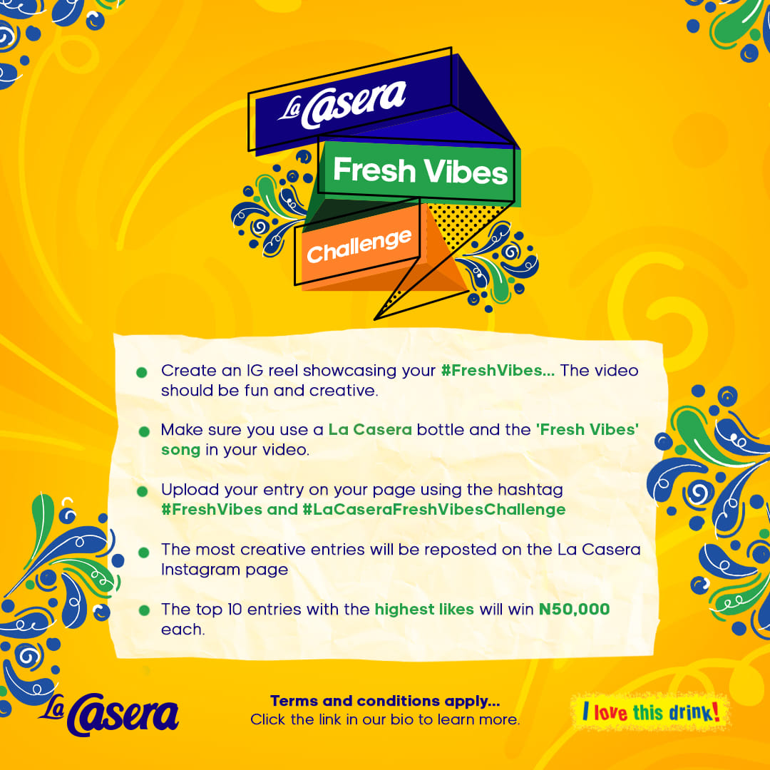 Win N50,000 in La Casera Fresh Vibes Challenge.