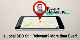 Is Local SEO Still Relevant? More Than Ever!