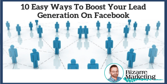 10 Easy Ways to Boost Your Lead Generation on Facebook