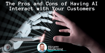 The Pros and Cons of Having AI Interact with Your Customers
