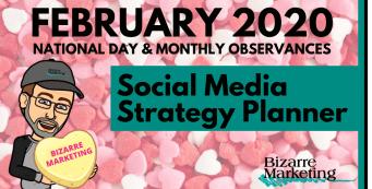 Social Media Strategy Planner – February 2020