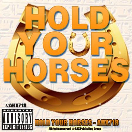 AHX718 - Hold Your Horses