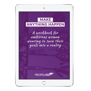 Make Anything Happen - A Workbook for Ambitious Women Wanting To Turn Their Goals Into A Reality - PropelHer - iPad Mockup