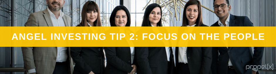 Angel Investing Tips 2: Focus on the People