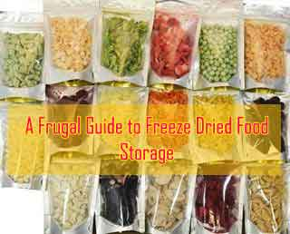 & A Frugal Guide to Freeze Dried Food Storage u2013 Proper Survival