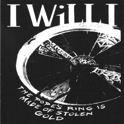 I Will I | Pope's Ring Is Made Of Stolen Gold | CD | 755491021729