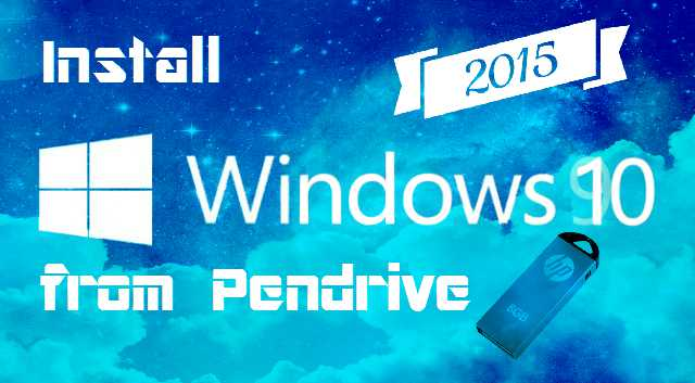 Install Windows 10 from Pendrive