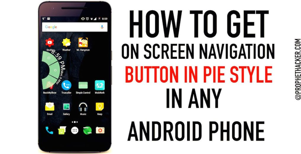How to Get On Screen Navigation Button in Pie Style on Any Mobile Device