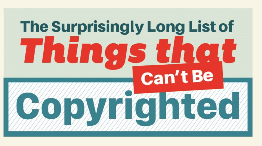 Infographic: The Long List Of Things That Can't Be Copyrighted