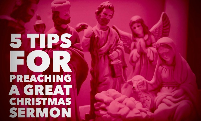 5 Tips for Preaching a Great Christmas Sermon
