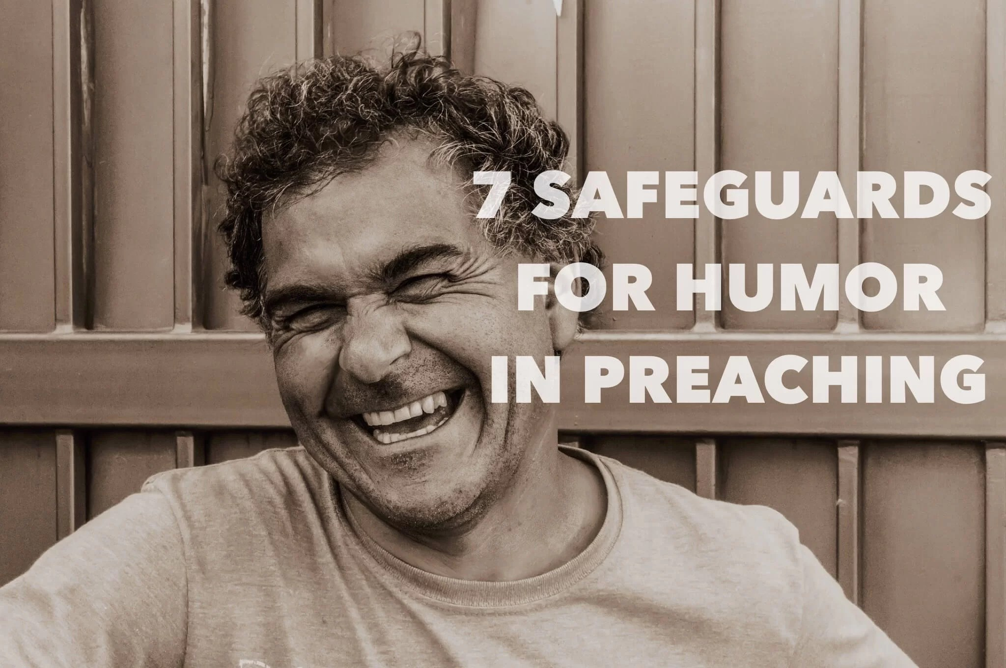 7 Safeguards for Humor in Preaching