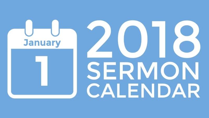 2018 Sermon Calendar