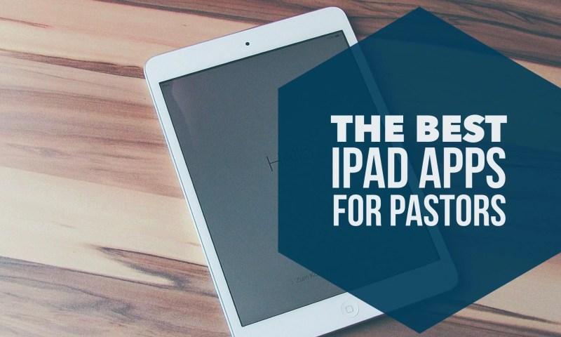 the best iPad apps for pastors