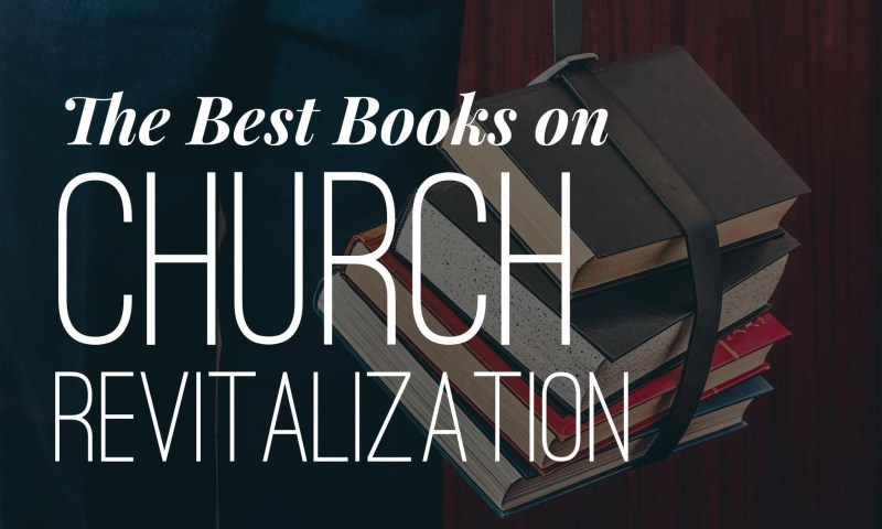 the best books on church revitalization